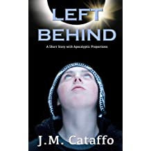 Left Behind: A Short Story with Apocalyptic Proportions