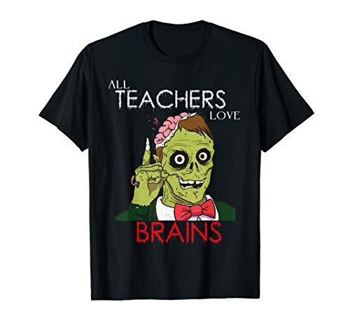 All Teachers Love Brains - Halloween Costume
