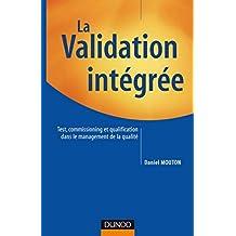 La validation intégrée : Test, commissioning et qualification dans le management de la qualité (Performance industrielle) (French Edition)