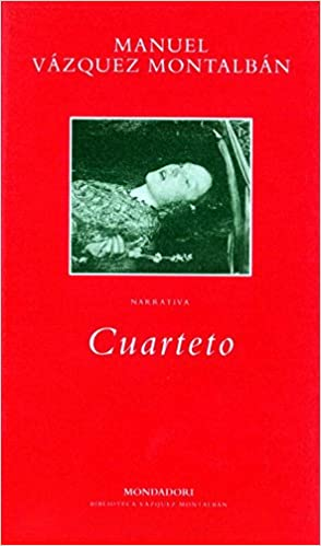 Cuarteto (BIBLIOTECA VAZQUEZ MONTALBAN): Amazon.es: VAZQUEZ MONTALBAN,MANUEL, Random House Mondadori: Libros