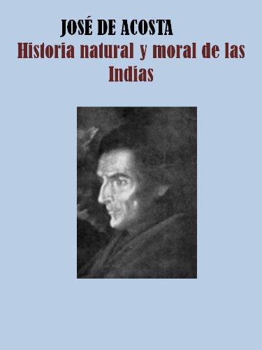 Amazon.com: HISTORIA NATURAL Y MORAL DE LAS INDIAS (Spanish ...