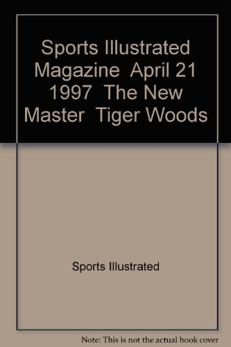 (Sports Illustrated Magazine  April 21 1997  The New Master  Tiger Woods)