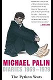 Diaries 1969-1979: The Python Years (Michael Palin Diaries)