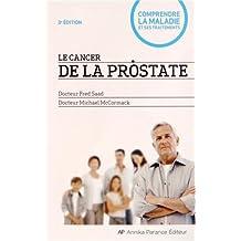 Cancer de la prostate (Le) [ancienne édition]: Comprendre la maladie et ses traitements