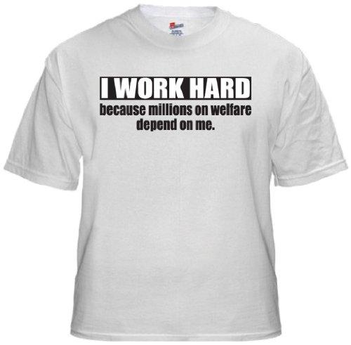 Ptshirt.com-19088-I Work Hard Because Millions on Welfare Depend on Me T-shirt-B005RREBO2-T Shirt Design