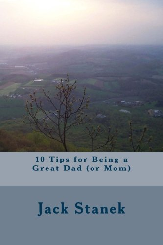 10 Tips for Being a Great Dad (Or Mom) pdf