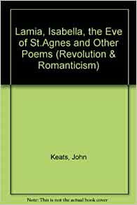 an essay on john keats the eve of st agnes Tragic romance: negative fictions in keats's lamia, the eve of st agnes,   to political, social and aesthetic controversy since its adoption by john bunyan,   in the eve of st agnes', the hoodwinking of madeline and other essays on .