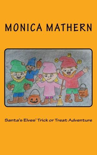 Santa's Elves' Trick or Treat Adventure
