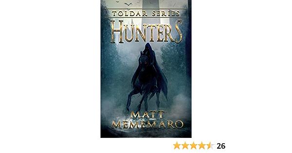 Hunters: A Complete Dark Fantasy Saga (Toldar Series Book 1)