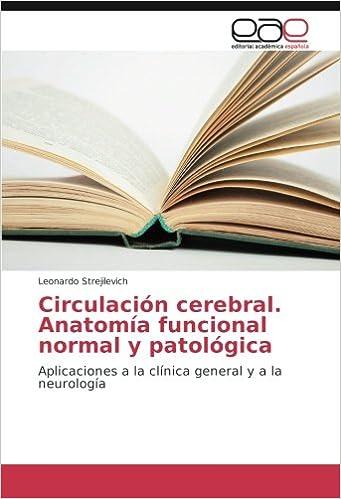 Circulación cerebral. Anatomía funcional normal y patológica ...