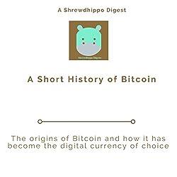 A Short History of Bitcoin