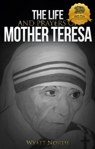 The Life and Prayers of Mother Teresa