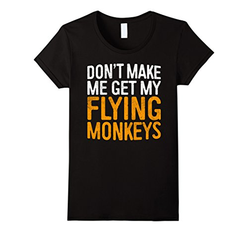 [Womens Don't Make Me Get My Flying Monkeys T-Shirt XL Black] (Flying Monkey Costumes Adult)
