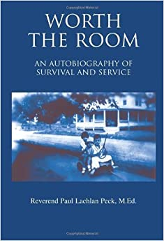 Book Worth The Room: An Autobiography of Survival and Service by Peck M.Ed., Rev. Paul (2004)