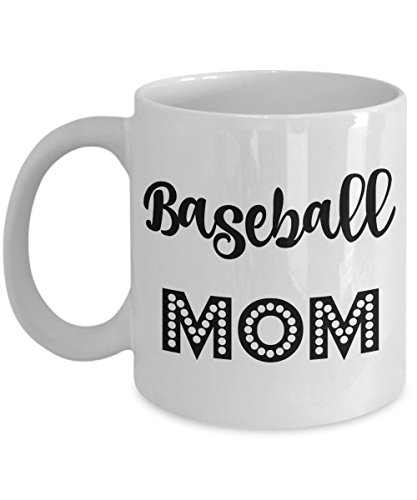 Basebal Mom Mug Gifts - Best Coffee Cup for Baseball Moms - 11oz White Cup - Mugs Are Great Gifts for All Women With a Ball Player - Son or Daughter