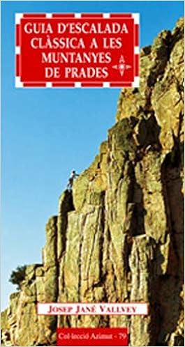 Guia descalada clàssica a les Muntanyes de Prades: 79 Azimut ...