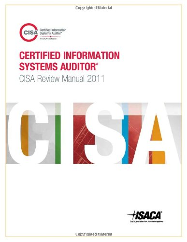 CISA Review Manual 2011 by Isaca, Publisher : Isaca