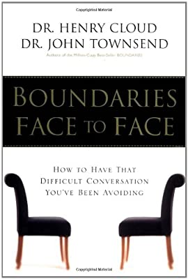 Boundaries Face to Face: How to Have That Difficult Conversation You've Been Avoiding