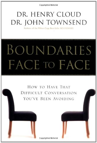 Boundaries Face to Face: How to Have That Difficult Conversation You've Been - Big A How To Have Face