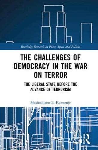 The Challenges of Democracy in the War on Terror: The Liberal State Before the Advance of Terrorism Front Cover