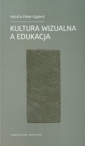Kultura wizualna a edukacja PaterEjgierd Natalia