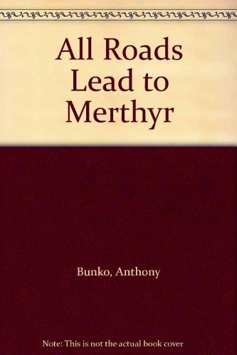 All Roads Lead to Merthyr