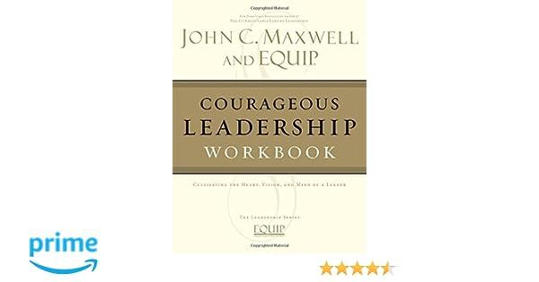 Amazon.com: Courageous Leadership Workbook (EQUIP Leadership ...