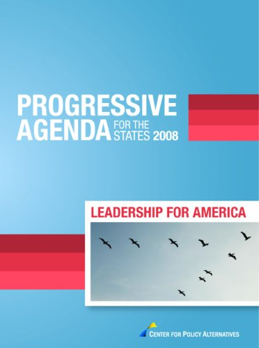 Progressive Agenda for the States 2008: Leadership for ...
