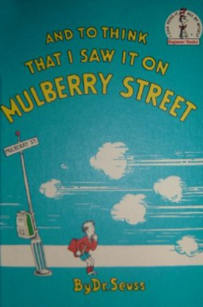 And to Think That I Saw It on Mulberry Street (I Can Read It All By Myself Beginner Books)