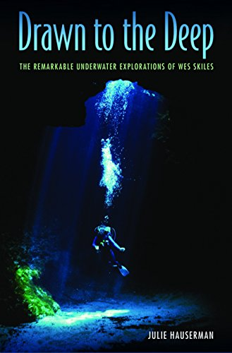 Drawn to the Deep: The Remarkable Underwater Explorations of Wes Skiles ()