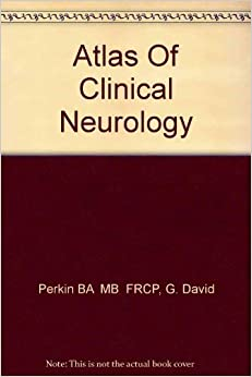 Atlas Of Clinical Neurology 9781563755057 Higher Education Textbooks at amazon