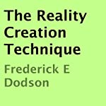 The Reality Creation Technique | Frederick E. Dodson