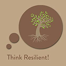 Think Resilient! Resilience Affirmations