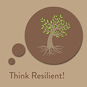Think Resilient! Resilience Affirmations Audiobook