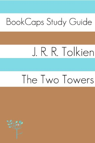o Towers, The Lord of the Rings, Part Two (A BookCaps Study Guide) (Two Towers Study Guide)