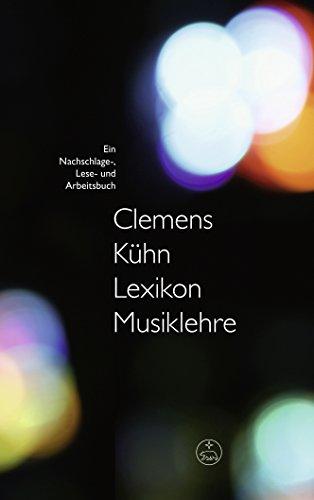Lexikon Musiklehre: Ein Nachschlage-, Lese- Und Arbeitsbuch (German Edition)