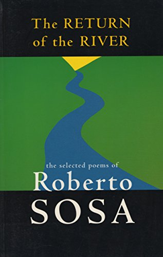 Deliver of the River: The Selected Poems of Roberto Sosa
