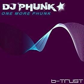 Amazon.com: One More Phunk (Dj Kharma Mix): DJ Phunk: MP3 Downloads