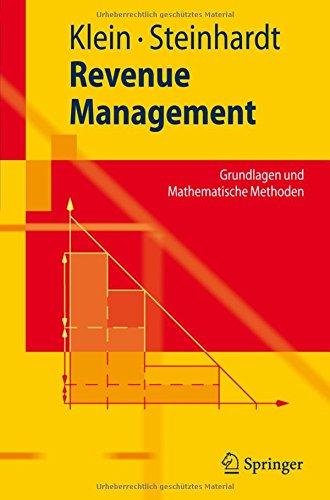 Revenue Management: Grundlagen und Mathematische Methoden (Springer-Lehrbuch) (German Edition)