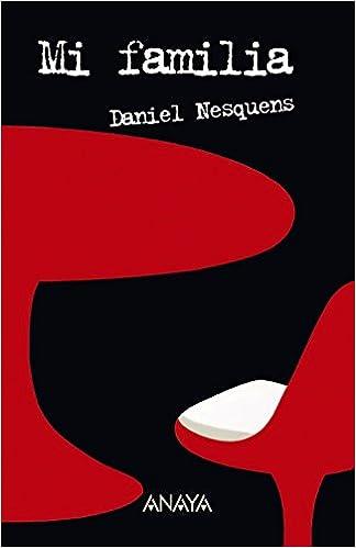Mi familia Literatura Juvenil A Partir De 12 Años - Leer Y Pensar: Amazon.es: Daniel Nesquens, Elisa Arguilé: Libros