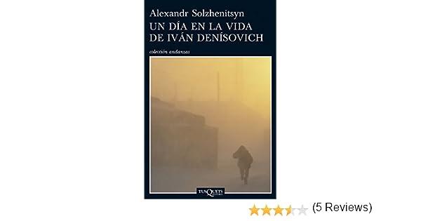 Un día en la vida de Iván Denísovich eBook: Solzhenitsyn, Alexandr ...