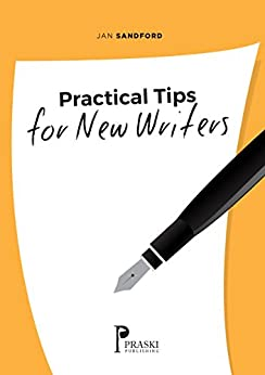 Practical Tips for New Writers by [Sandford, Jan]