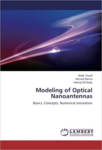 Book Modeling of Optical Nanoantennas: Basics, Concepts, Numerical simulation