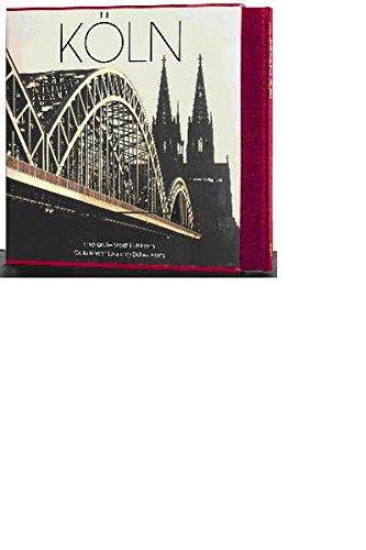 Köln. Eine große Stadt in Bildern