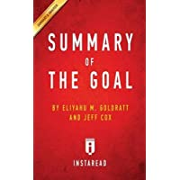 Summary of The Goal: by Eliyahu M. Goldratt and Jeff Cox | Includes Analysis