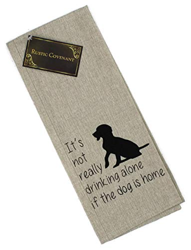 Rustic Covenant Woven Cotton Love My Pet Tea Towels, 27 inches by 16 inches, It's Not Really Drinking Alone if The Dog is Home, 1 ()