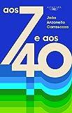 Aos 7 e aos 40 (Em Portuguese do Brasil)