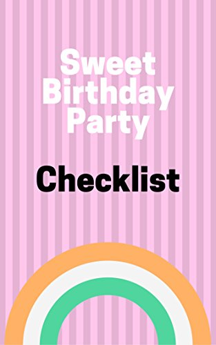Sweet Birthday Party Checklist For Rebel Girl Girlfriend Daughter Ages