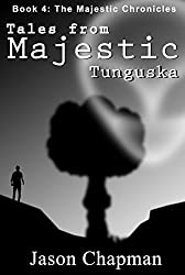 Tales from Majestic: Tunguska (The Majestic Chronicles Book 4)