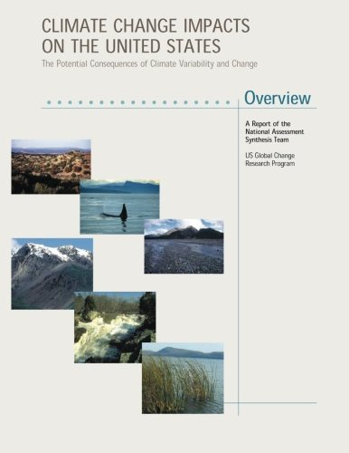 Climate Change Impacts on the United States - Overview: The Potential Consequences of Climate Variability and Change pdf epub